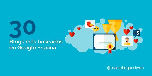 Los 10 Blogs más buscados en Google España y los 20 blogs con más visitas